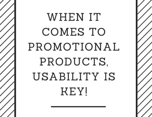 When it comes to promotional products, usability is key!