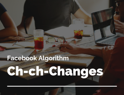 Facebook Algorithm Ch-ch-Changes
