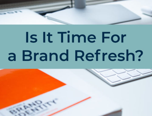2 reasons to consider a brand refresh